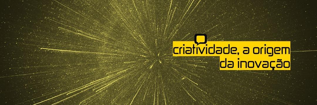 criatividade, a origem da inovação