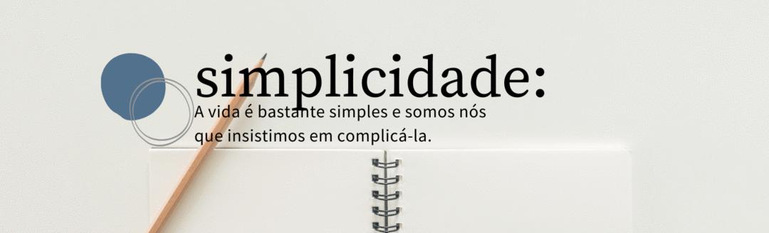 As 10 leis da simplicidade - Foco no que é essencial