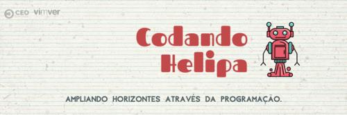 Projeto Social CODANDO HELIPA do Grupo 6 - Turma 32 do CEO do Futuro
