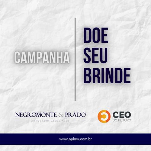 Faça como o Negromonte & Prado e Doe Seu Brinde!