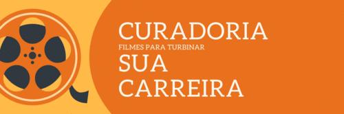 Curadoria de Filmes para Turbinar Sua Carreira